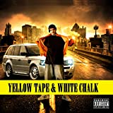 Yelllow Tape and White Chalk [Explicit]