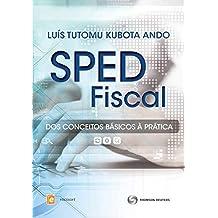 Sped Fiscal : Dos conceitos básicos à prática