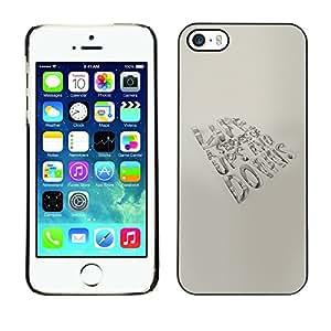 Cubierta de la caja de protección la piel dura para el Apple iPhone 5 / 5S - Life Is A Series Message