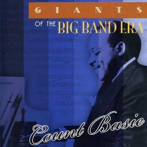 Count Basie - Giants Of The Big Band Era By Basie, Count - Zortam Music