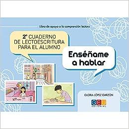 2º Cuaderno de lectoescritura para el alumno / Editorial GEU/ Recomendado Infantil-Primaria /Mejora la lectoescritura / Hablidades de estructuración Niños de 3 a 6 años: Amazon.es: López Garzón, Gloria: Libros