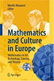 Mathematics and Culture in Europe: Mathematics in Art, Technology, Cinema, and Theatre, , 3540719636