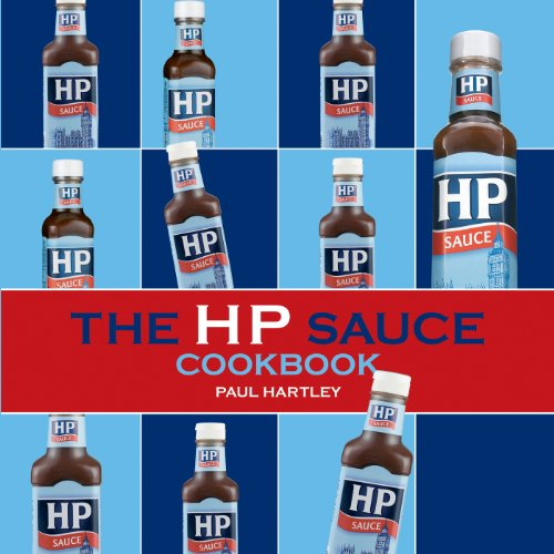 The HP Sauce Cookbook (Storecupboard Cookbooks) by Paul Hartley