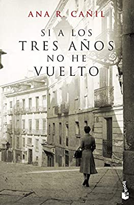 Si a los tres años no he vuelto (NF Novela): Amazon.es: Cañil, Ana R.: Libros