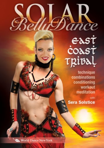 Solar Belly Dance - East Coast Tribal, with Sera Solstice: Bellydance instruction, complete East Coast Tribal-style how-to; intermediate - Solstice Online