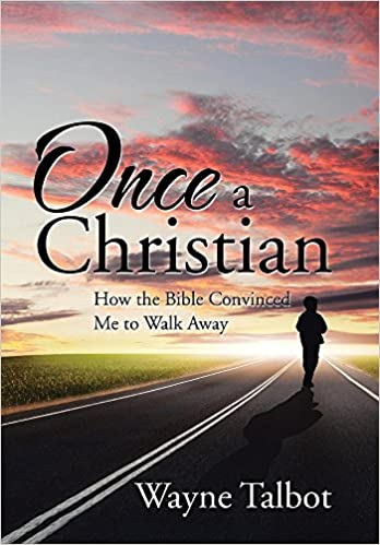Book Once a Christian: How the Bible Convinced Me to Walk Away