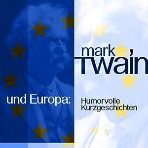 Mark Twain und Europa Hörbuch