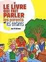 Le livre qui fait parler les parents et les enfants : de 7 à 10 ans par Coucharrière