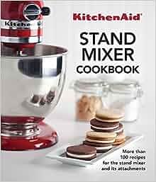 Kitchenaid Stand Mixer Cookbook Publications International Ltd
