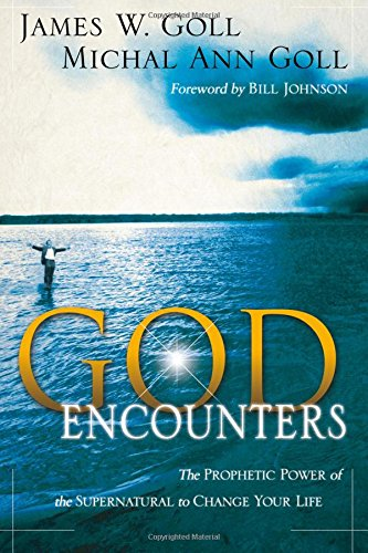 God Encounters: The Prophetic Power of the Supernatural to Change Your Life PDF