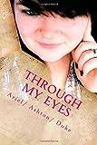 Through My Eyes, Ariel/ A. Duke/ D, 1500131520