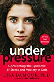 img - for Under Pressure: Confronting the Epidemic of Stress and Anxiety in Girls book / textbook / text book