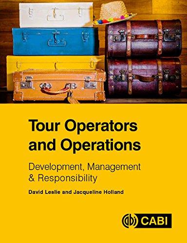 Tour Operators and Operations: Development, Management & Responsibility