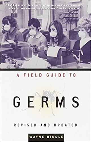 021828fd368d A Field Guide to Germs