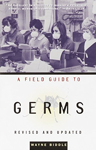 A Field Guide to Germs, Revised and Updated Edition