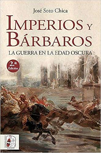 Imperios y bárbaros: La guerra en la Edad Oscura