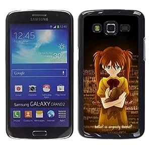 Be Good Phone Accessory // Dura Cáscara cubierta Protectora Caso Carcasa Funda de Protección para Samsung Galaxy Grand 2 SM-G7102 SM-G7105 // Cute Anybody There Japanese Girl