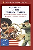 George Washington and the Whiskey Rebellion: Testing the Constitution [DVD] [1975] [NTSC]