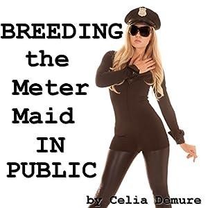 Breeding the Meter Maid in Public Audiobook