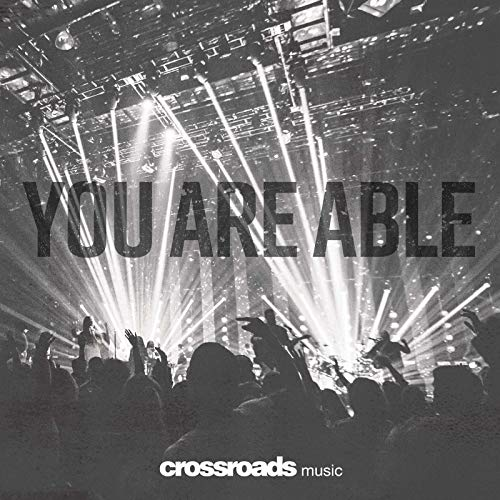 You Are Able (Crossroads Music)