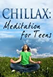 img - for CHILLAX: Meditation for Teens book / textbook / text book