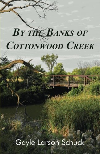By the Banks of Cottonwood Creek (Prairie Pastor Series) (Volume 1) by Gayle Larson Schuck - Mall Cottonwood