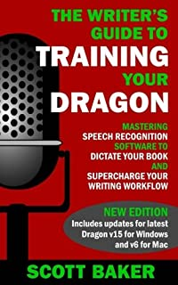 com dragon naturallyspeaking for dummies  the writer s guide to training your dragon using speech recognition software to dictate your book
