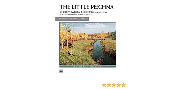 The Little Pischna: For Intermediate to Early Advanced Piano (Alfred Masterwork Edition)