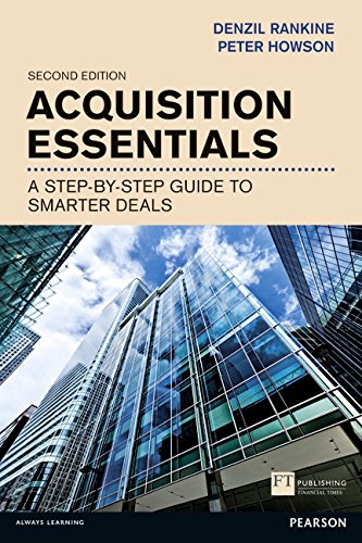 Acquisition Essentials  A Step By Step Guide To Smarter Deals  2Nd Ed   Financial Times Series