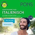 PONS Audiotraining Plus Italienisch: Für Anfänger und Fortgeschrittene - hören, besser verstehen und leichter sprechen | Majka Dischler