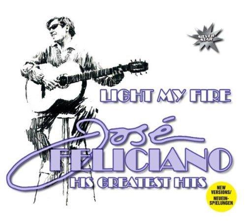 Light My Fire: Greatest Hits by Jose Feliciano (2005-10-04) (Best Of Jose Feliciano)