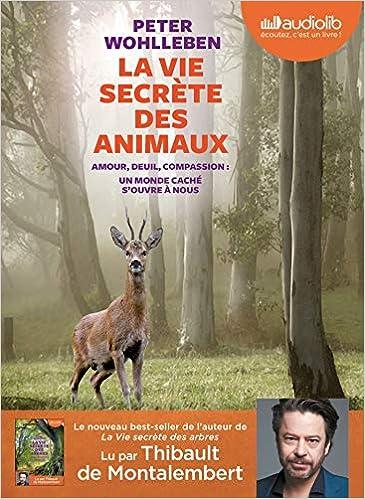 La Vie Secrete Des Animaux Livre Audio 1 Cd Mp3 Wohlleben