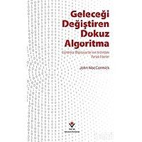 Geleceği Değiştiren Dokuz Algoritma: Bilgisayarlarının Ardındaki Parlak Fikirler