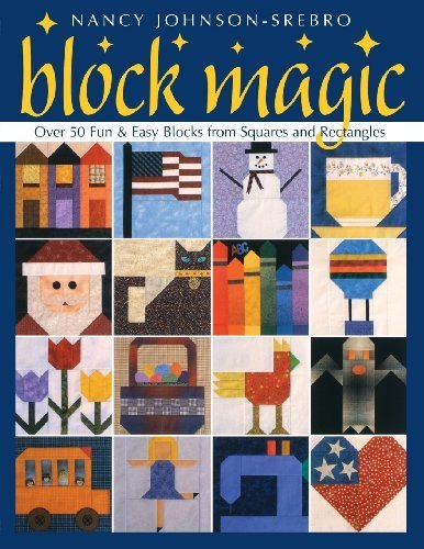 Block Magic: Over 50 Fun and Easy Blocks Made from Squares and Rectangles (Over 50 Fun & Easy Blocks from Squares and Rectangles) by Nancy Johnson-Srebro (2001-05-01)