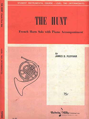 The Hunt - French Horn Solo with Piano Accompaniment - Student Instrumental Course Level Two (Intermediate)