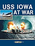 img - for USS Iowa at War by Kit Bonner (2007-04-15) book / textbook / text book