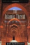 The Islamic Threat: Myth or Reality? (Third Edition)