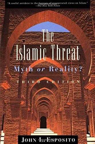 The Islamic Threat : Myth or Reality? (Third Edition)