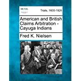 American and British Claims Arbitration - Cayuga Indians