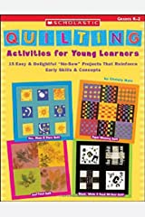 """Quilting Activities for Young Learners: 15 Easy & Delightful """"No-Sew"""" Projects That Reinforce Early Skills & Concepts Paperback"""