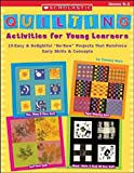 Quilting Activities for Young Learners, Christy Hale, 0439434637