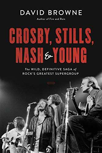 Pdf eBooks Crosby, Stills, Nash and Young: The Wild, Definitive Saga of Rock's Greatest Supergroup
