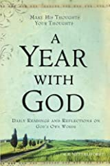 A Year with God: Make His Thoughts Your Thoughts, Daily Readings and Reflections on God's Own Words Paperback