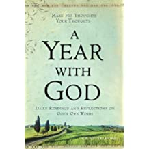 A Year with God: Make His Thoughts Your Thoughts, Daily Readings and Reflections on God's Own Words