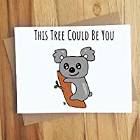 This Tree Could Be You - Naughty Koala Greeting Card