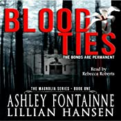 Blood Ties: The Bonds are Permanent : The Magnolia Series, Book 1 | Ashley Fontainne, Lillian Hansen