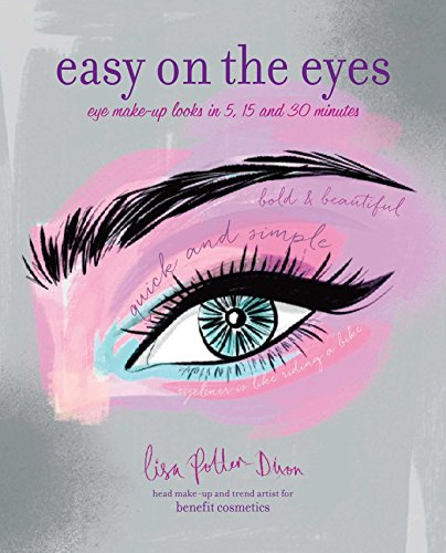 Easy on the Eyes: Make-up Looks in 5, 15 and 30 Minutes