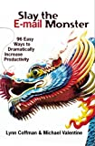 img - for Slay the E-mail Monster: 96 Easy Ways to Dramatically Increase Productivity book / textbook / text book