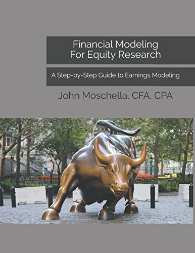 Financial Modeling For Equity Research: A Step-by-Step Guide to Earnings Modeling