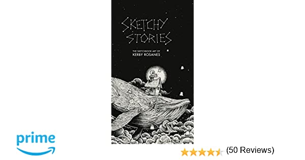 Sketchy Stories The Sketchbook Art Of Kerby Rosanes 9781631061752 Amazon Books